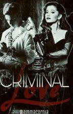 Criminal Love  by Emmacornia