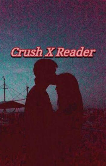 Crush x Reader (🖤¤🖤)