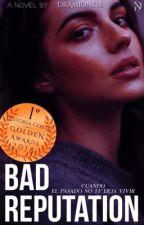 Bad Reputation (#GoldenAwards) by Dramonie18
