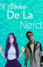 El Novio De La Nerd by gloria045783