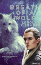 Legolas X Elven!Reader: Breath of a Wolf by memes_love_poptarts