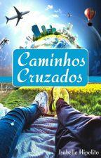 Caminhos Cruzados by isabelleHipolito