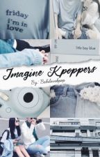 Imagine Kpoppers  by BabiLoveKpop