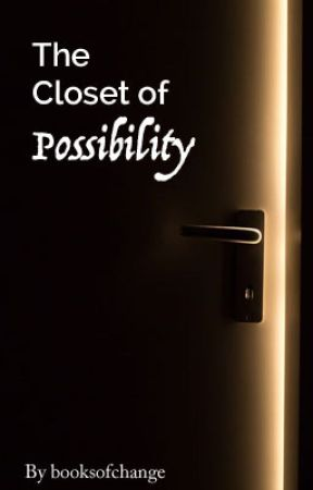 The Closet of Possibility by booksofchange