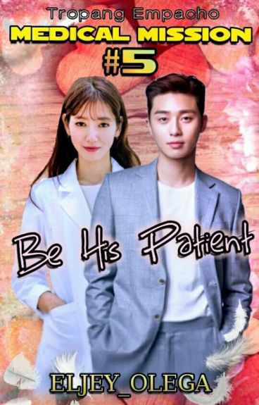 T-Emps 5: Medical Mission #5: Be His Patient (Will Edit Soon)