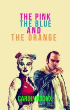 The Pink, The Blue, and The Orange by CarolynCoxx