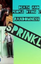 Death and Dispair people dying everywhere (Randomness book 2) by sprinkle47