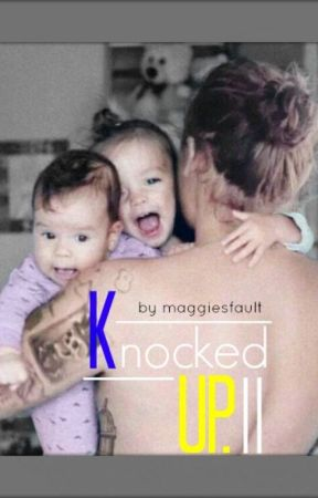 Knocked Up II. [Harry Styles] by MaggiesFault