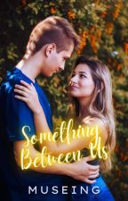 Something Between Us ✔ by Rucha3