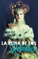 La Reina De Los Rebeldes. by iamgenesizzle