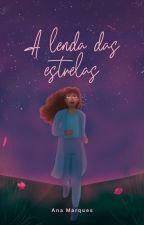 A Lenda das Estrelas by avidaepoema