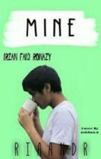 Mine [irzanf] by riaandr