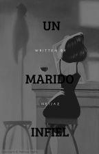 UN MARIDO INFIEL by Neibi_styles_12