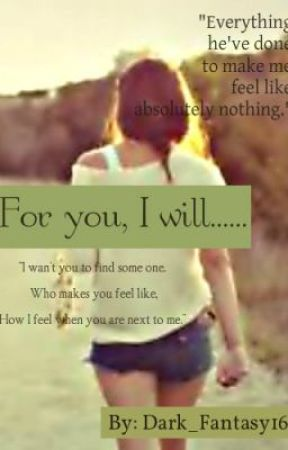 For you, I will...... by Ecstasy_16