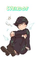 Weirdos(Mob Psycho 100 x Reader) by _KawaiiDeku_