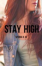 Stay High by flowervii