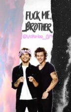Fuck me, Brother | (Larry Stylinson) L.S by Valeriee_GM