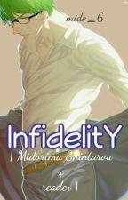 InfidelitY || Midorima Shintarou X Reader.  #PremiosKnB2017 by Mido_6