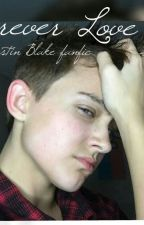 Forever Love, a Justin Blake fanfic by Justinblakeisbaeaf