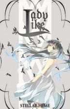 Lady Like (Haikyuu!! Fanfic) by StellarHime