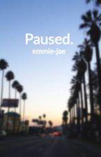 Paused. by bluejaythemystic