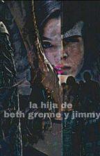 La hija de Beth Greene y Jimmy ( Carl Grimes Y Tu ) by TeenWolf1589
