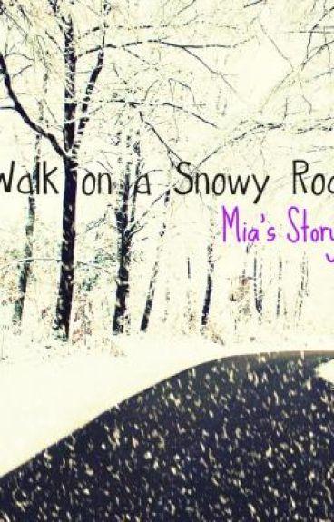 Walk on a Snowy Road: Mia's Story
