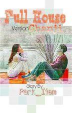 Full House [Chanji] by iiemyanto