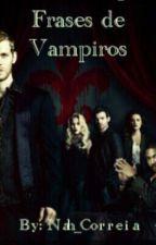 ⚜️ Frases de Vampiros ⚜️ by Nah_Correiaa