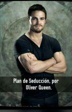 Plan de Seducción, por Oliver Queen (Olivarry) by Taisha_StarkTaisho