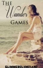 The Wunder Games-A Hunger Games Fan Fic by glimmerolympian8