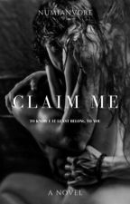 Claim Me ||Coming Soon|| by numianvore