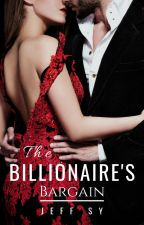 The Billionaire's Bargain (Completed) by thedwieber_020605