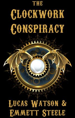 The Clockwork Conspiracy: A Steampunk Fairytale by lucwatson