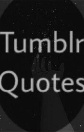 Tumblr Quotes Quote 1 Wattpad