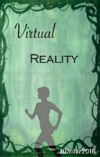 Virtual Reality ✔ by 1Writer2016