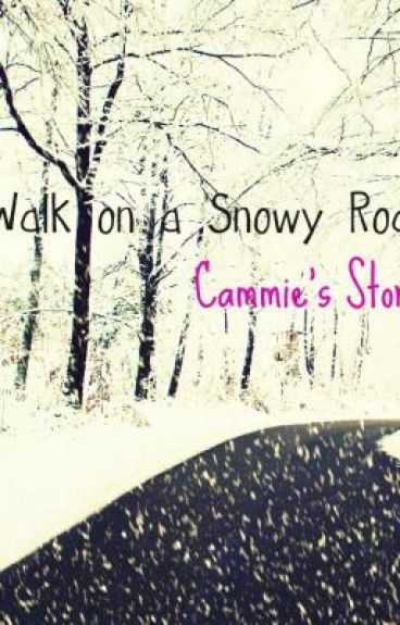 Walk on a Snowy Road: Cammie's Story