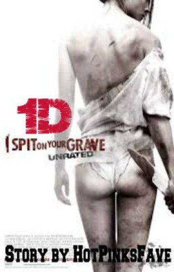I Spit On your Grave 1D fanfic