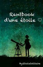 RantBook d'une Étoile. by EtoileSolitaire
