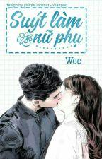 Suýt Làm Nữ Phụ by WeeNgn
