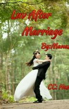 LOVE AFTER MARRIAGE(COMPLETED) by Nagamanasa