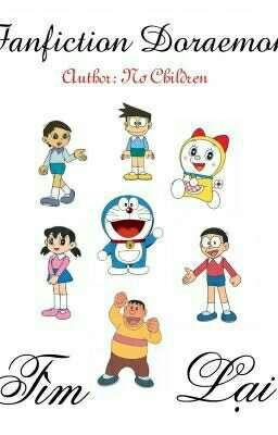 Đọc truyện (Full) Fanfiction Doraemon - Tìm Lại - Nơ Children