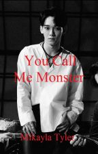 You Call Me Monster by keepcalmandyehet