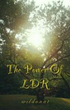 The Power Of LDR by wildonat