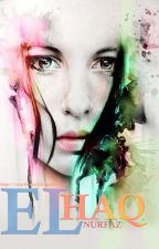 ELHAQ (COMPLETED) by nurfazzy