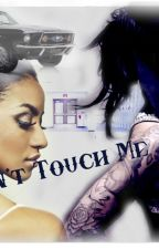 Don't Touch Me by ItsLernJauregsYo