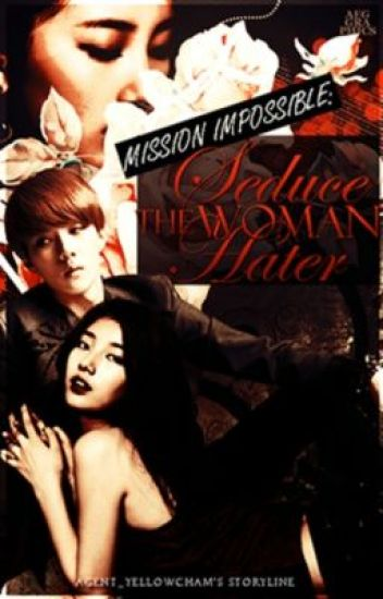 Mission Impossible: Seduce The Woman-Hater (UNEDITED)