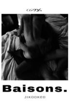 Baisons.  by Jiikooked