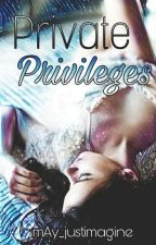 Private Privileges by mAy_justimagine
