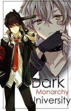 Dark Monarchy University(Oh My Pretty Gay《BXB》《EDITING》) by Skyblue_Archer